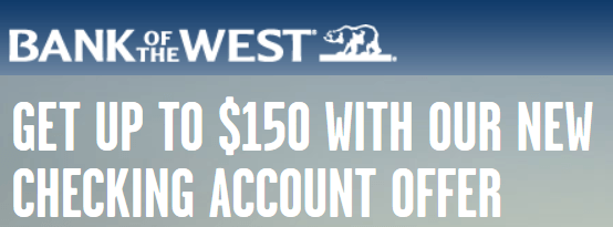 Bank of the West $150 Bonus