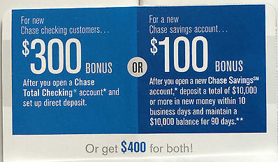 chase $300 Checking and $100 Savings