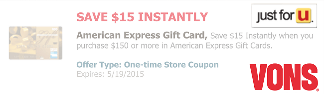 vons just for u offers save 15 on 150 amex gift cards purchase
