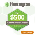 Huntington Bank Fast Track Business Checking Review: $500 Bonus (IN, KY, MI, OH, PA, WV, IL, WI)