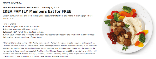 "IKEA has a ""spend $ and your family eats for free"" deal on select weekends. When the deal is good, you can dine in an IKEA restaurant and then deduct your total restaurant bill from any home furnishings purchase of $ or more."