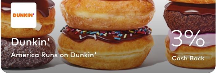 Earn 3% Cash Back at Dunkin' Donuts