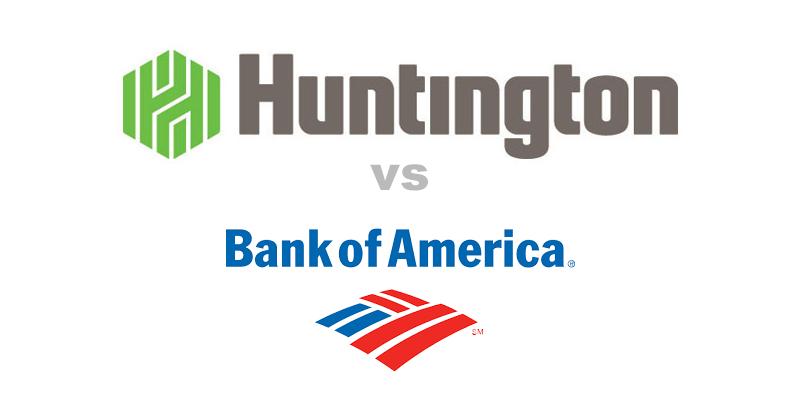 Huntington Bank vs Bank of America