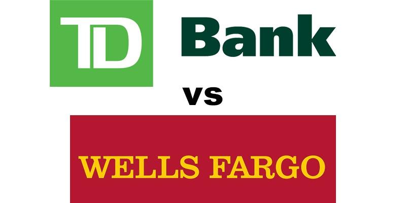 TD Bank vs Wells Fargo: Which Is Better?