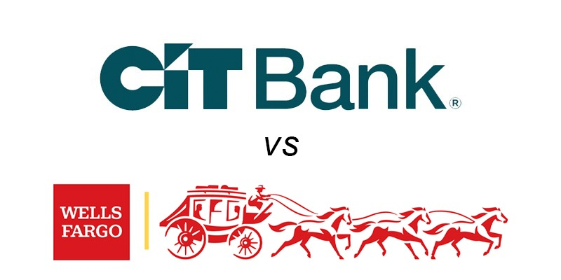 CIT Bank vs Wells Fargo: Which Is Better?