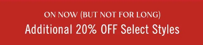 Extra 20% Off Select Styles