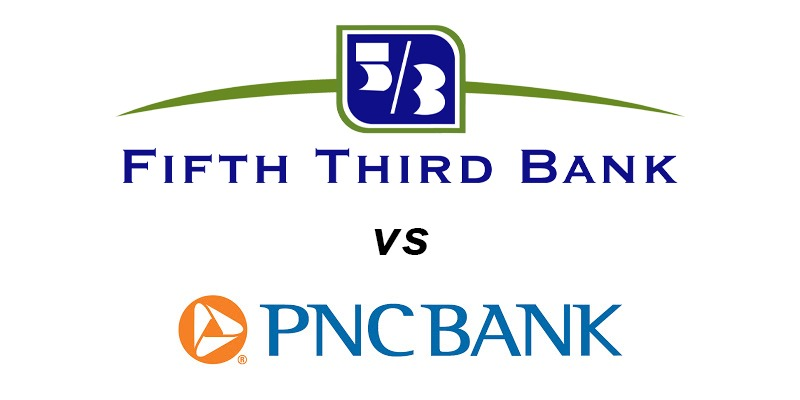 Fifth Third Bank vs PNC Bank: Which Is Better?