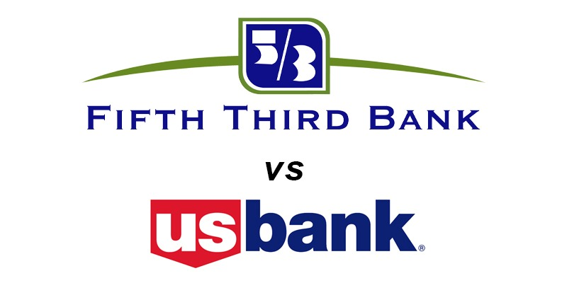 Fifth Third Bank vs US Bank: Which Is Better?