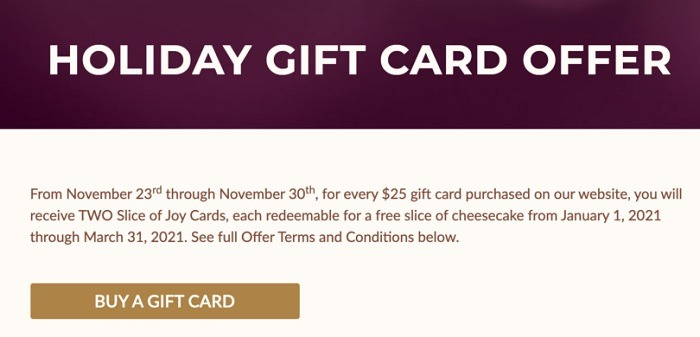 Get Two Free Slices of Cheesecake for Every $25 Gift Card Purchase